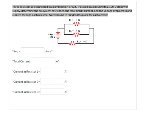 small resolution of question three resistors are connected in a combination circuit if placed in a circuit with a 120 volt power supply determine the equivalent resistance