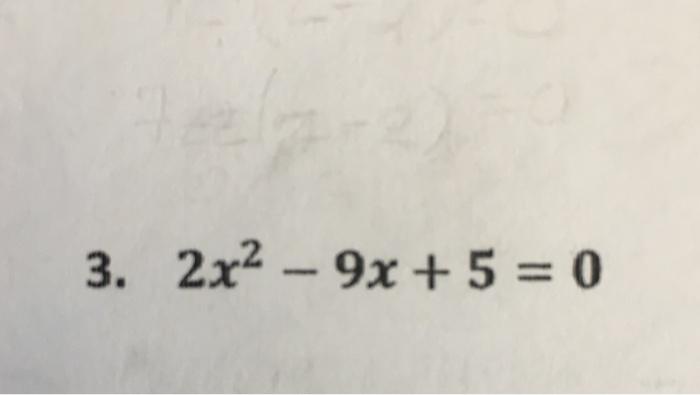 solved 3 2x2 9x 5 0 chegg com
