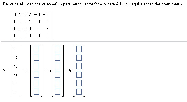 Solved: Describe All Solutions Of Ax=0 In Parametric Vecto