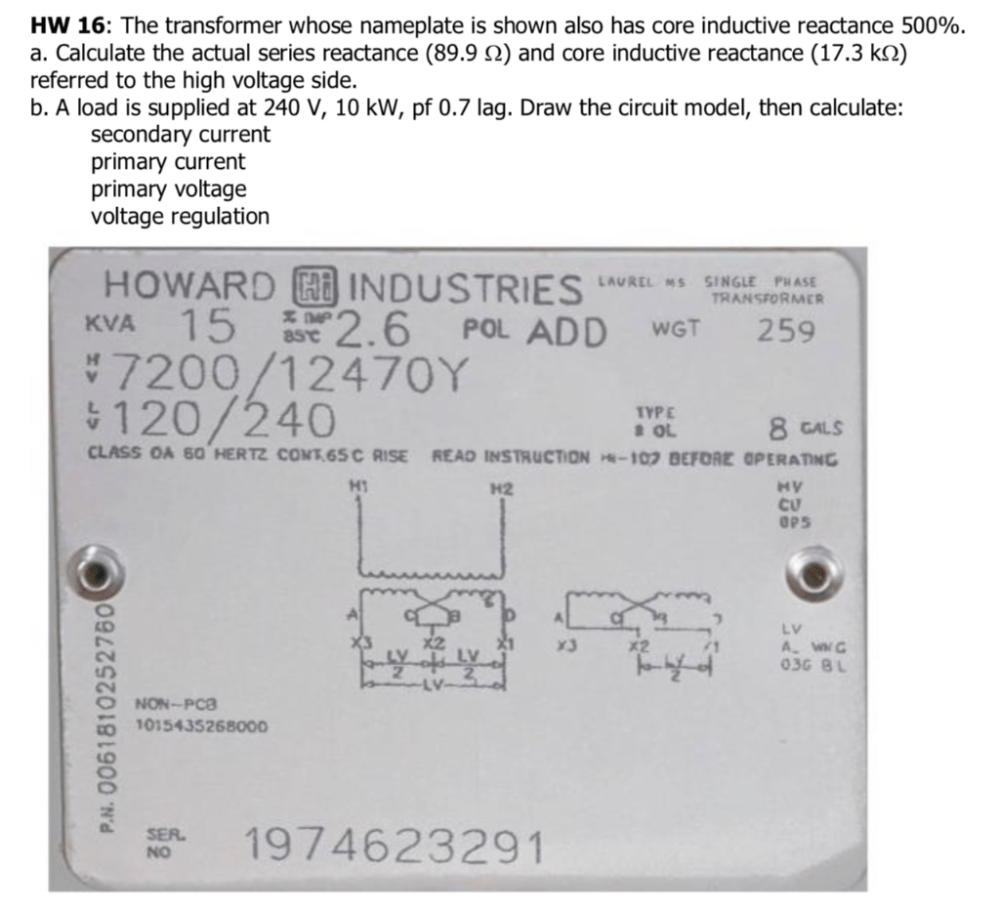 medium resolution of hw 16 the transformer whose nameplate is shown also has core inductive reactance 500