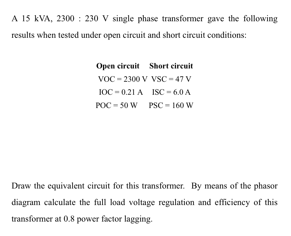 medium resolution of a 15 kva 2300 230 v single phase transformer gave the following results when