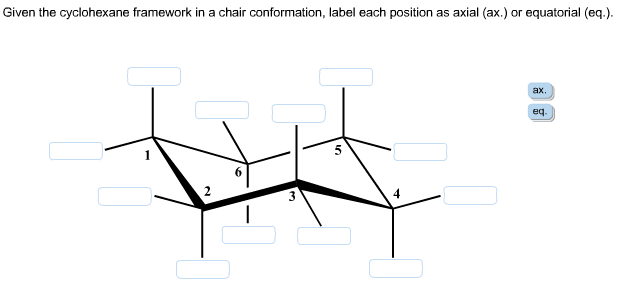 Given The Cyclohexane Framework In A Chair Conformation
