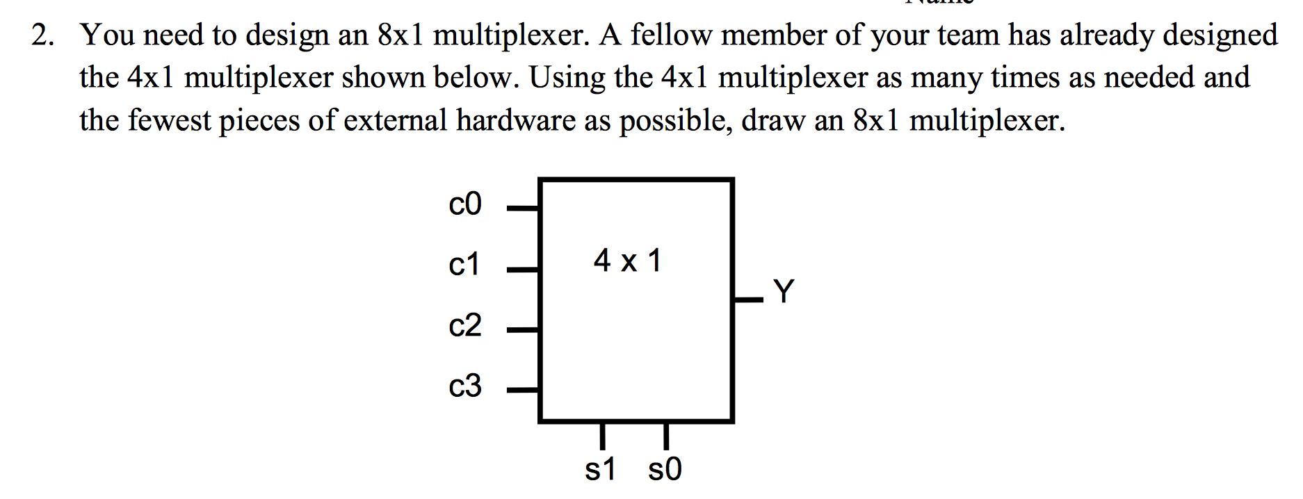 2 You Need To Design An 8x1 Multiplexer A Fellow