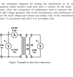 draw the schematic diagram for testing the transformer in its standard configuration under resistive load  [ 1024 x 768 Pixel ]
