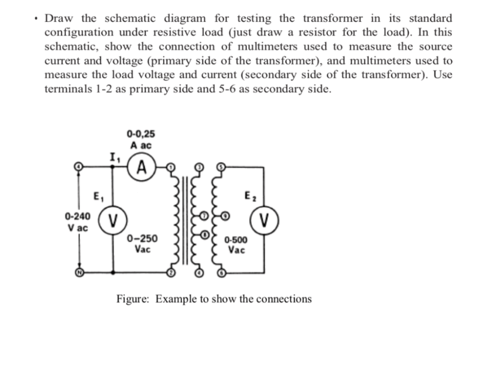 medium resolution of draw the schematic diagram for testing the transformer in its standard configuration under resistive load