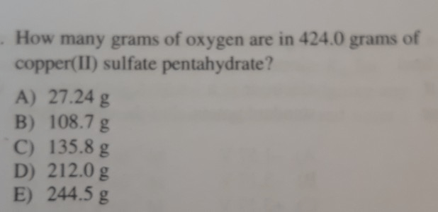 Solved: How Many Grams Of Oxygen Are In 424.0 Grams Of Cop ...