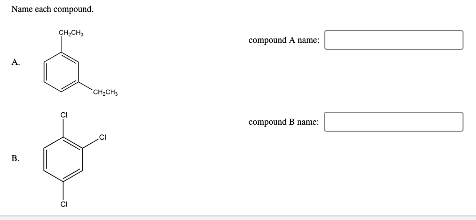 Solved: Name Each Compound. CH2CH3 Compound A Name: CH2CH3