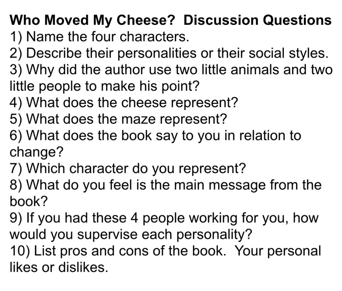 Solved: Who Moved My Cheese? Discussion Questions 1) Name