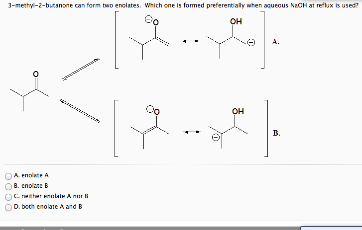 3-methyl-2-butanone Can Form Two Enolates. Which