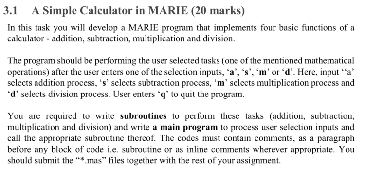 3.1 A Simple Calculator in MARIE (20 marks) In this task you will develop a MARIE program that implements four basic function