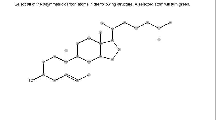 Select All Of The Asymmetric Carbon Atoms In The