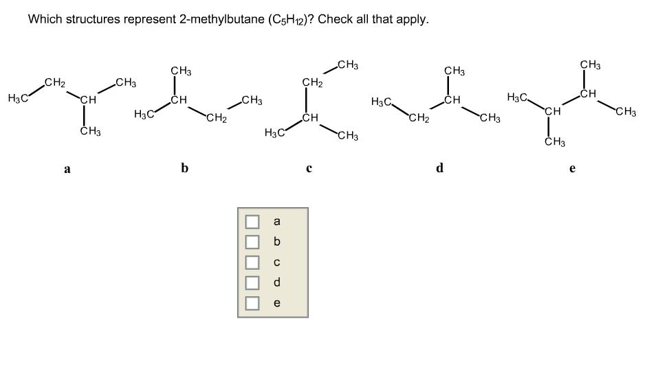 Which Structures Represent 2-methylbutane (C5H12