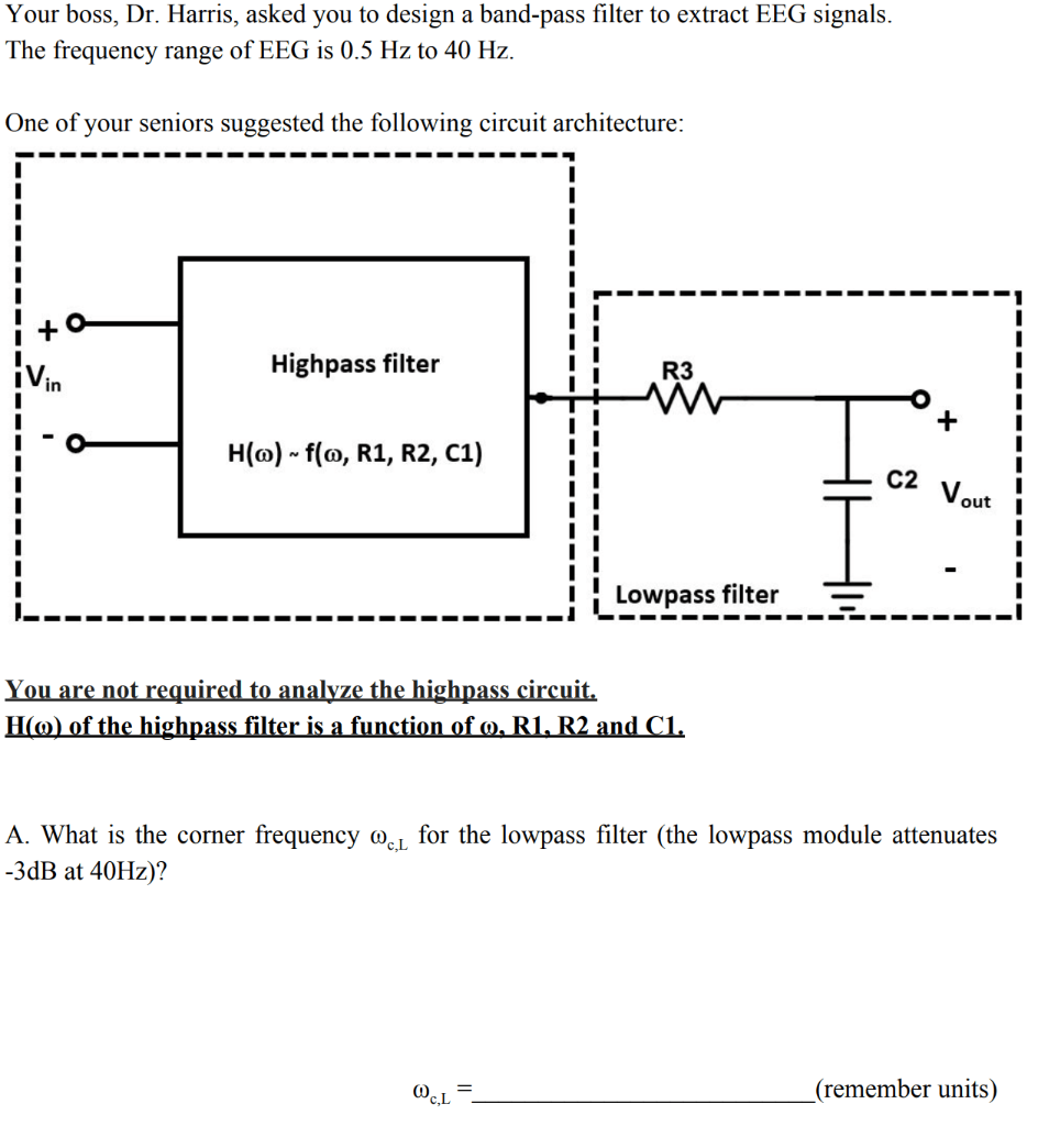 hight resolution of question your boss dr harris asked you to design a band pass filter to extract eeg signals the frequency range of eeg is 0 5 hz to 40 hz one of your