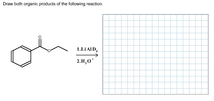 Draw Both Organic Products Of The Following Reaction