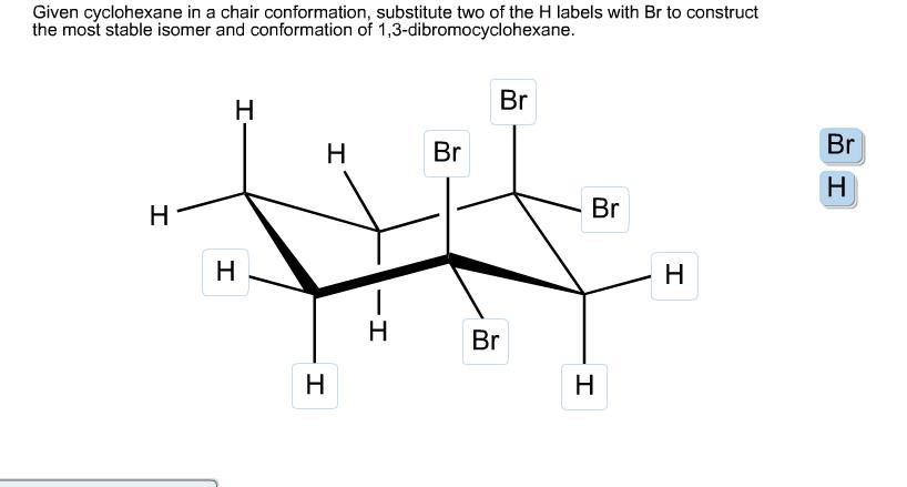 Given A Cyclohexane Framework In A Chair Conformation