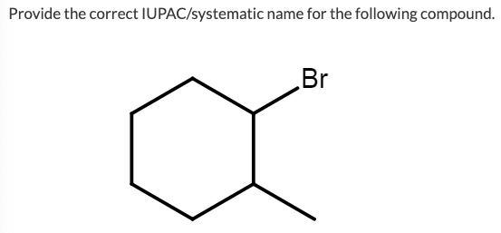 Solved: Provide The Correct IUPAC/systematic Name For The