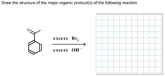 Draw The Structure Of The Major Organic Product(s