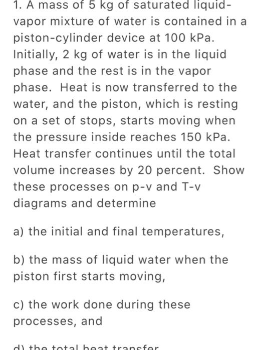 Solved: A Mass Of 5 Kg Of Saturated Liquid Vapor Mixture O