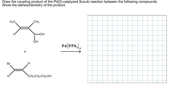 Solved: Draw The Coupling Product Of The Pd(0)-catalyzed S