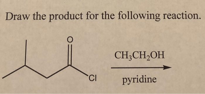 Solved: Draw The Product For The Following Reaction. CH3CH... | Chegg.com