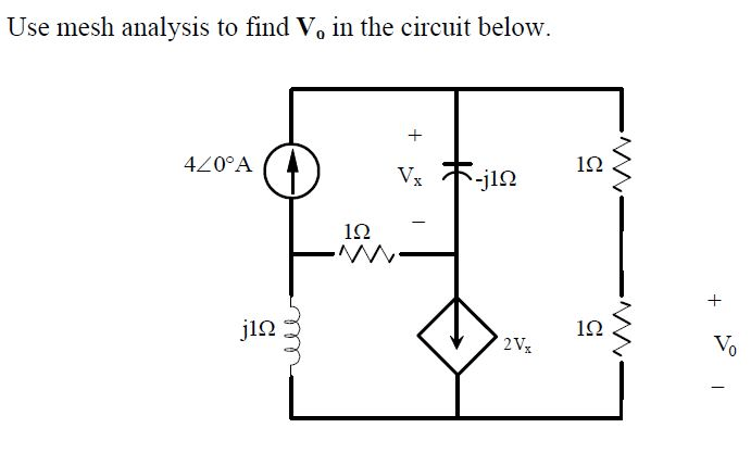 Solved: Use Mesh Analysis To Find V0 In The Circuit Below