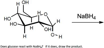 Solved: Does Glucose React With NaBH4? If It Does, Draw Th