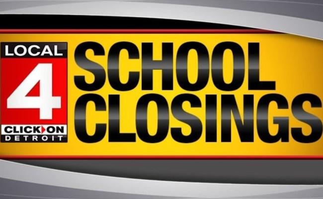 Check The List School Closings In Metro Detroit
