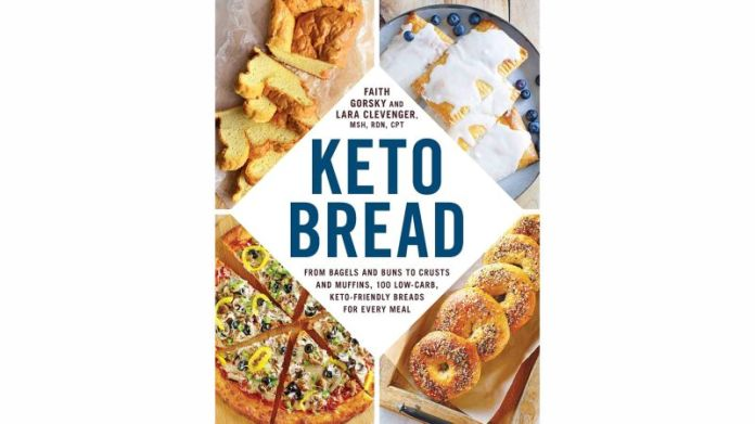 'Keto Bread: From Bagels and Buns to Crusts and Muffins, 100 Low-Carb, Keto-Friendly Breads for Every Meal' by Faith Gorsky & Lara Clevenger