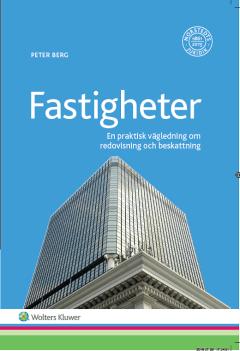 Book Real Estates Bok Fastigheter En praktisk vägledning om redovisning och beskattning Peter Berg