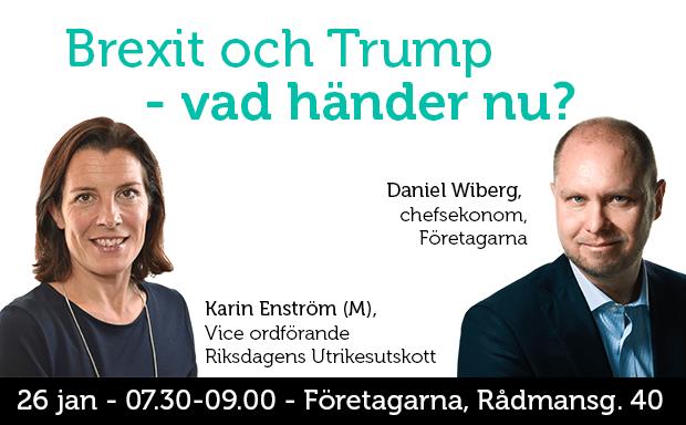 Företagarna Brexit och Trump Frukostmöte 2017-01-26 Karin Enström Daniel Wiberg
