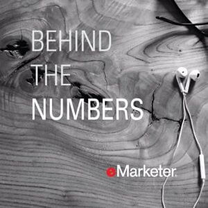 Behind the numbers by eMarketer