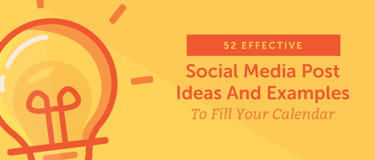 52 Effective Social Media Post Ideas And Examples To Fill