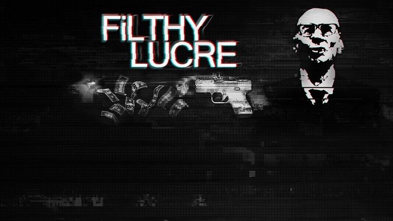 Filthy Lucre header
