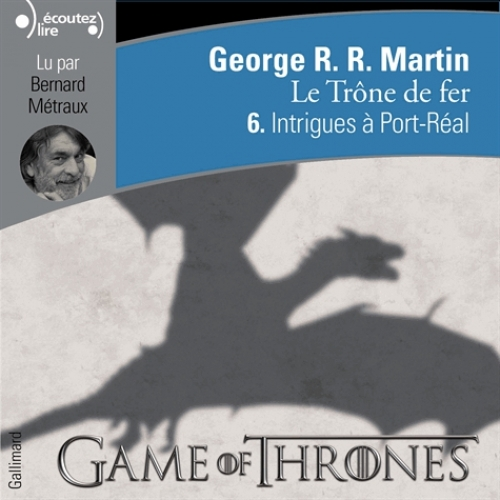 Le Trone De Fer A Game Of Thrones Tome 6 Intrigues A Port Real