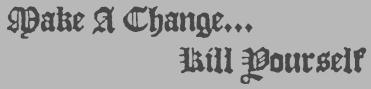 Make a Change... Kill Yourself - Logo Cursed Records