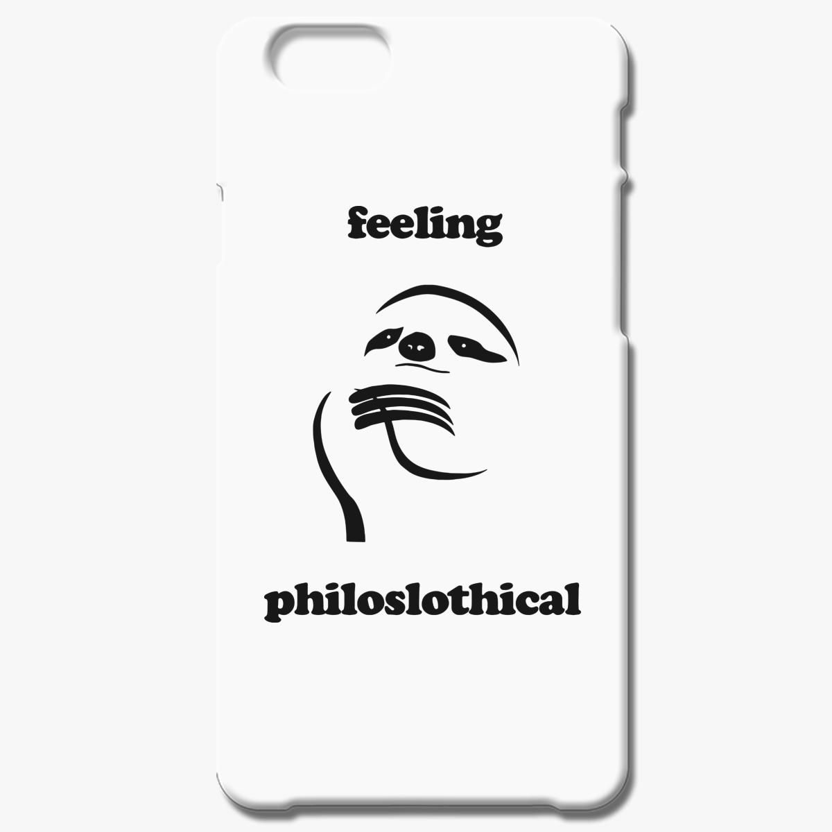 Feeling Philoslothical Iphone 6 6s Plus Case