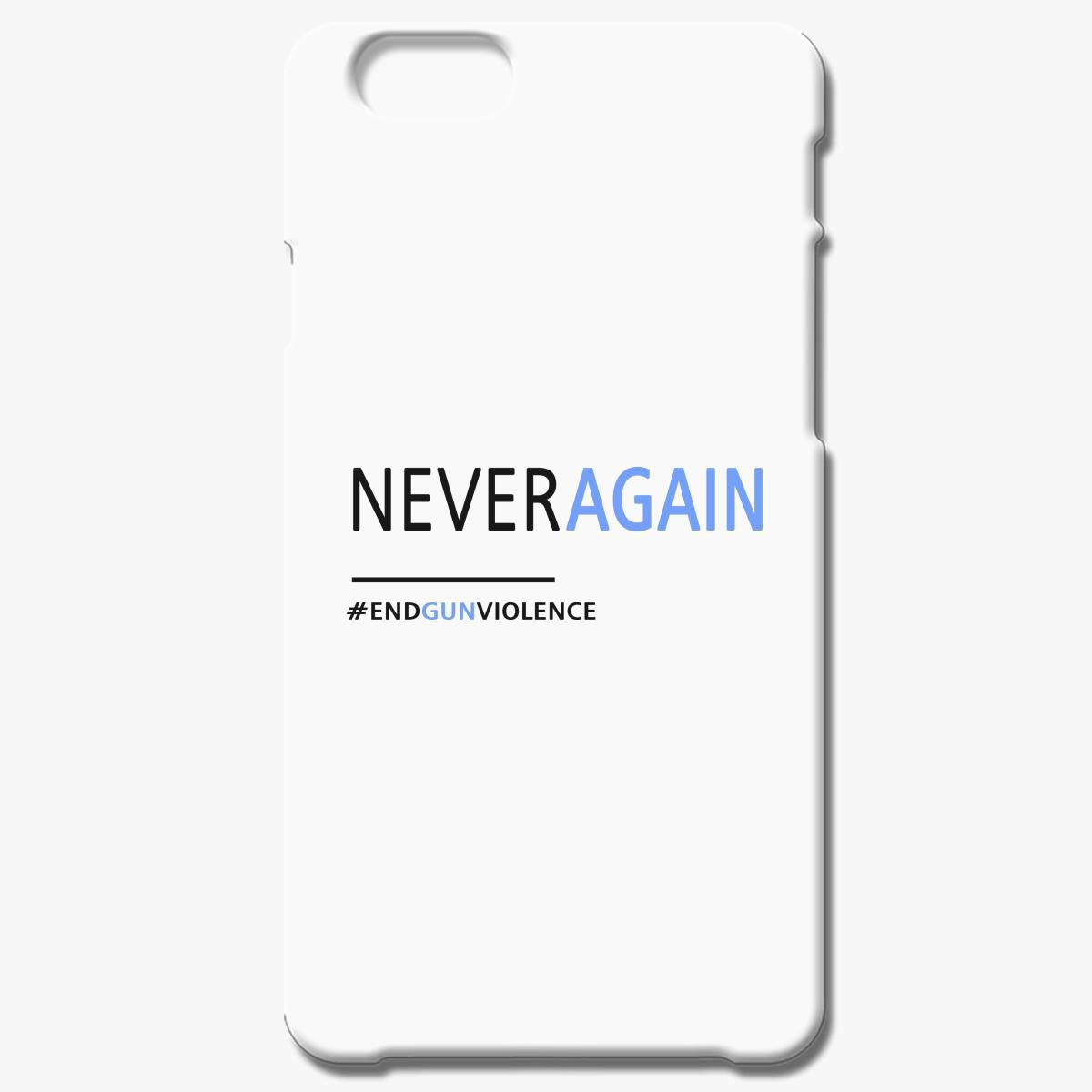 Never Again, March for Our Lives iPhone 6/6S Plus Case