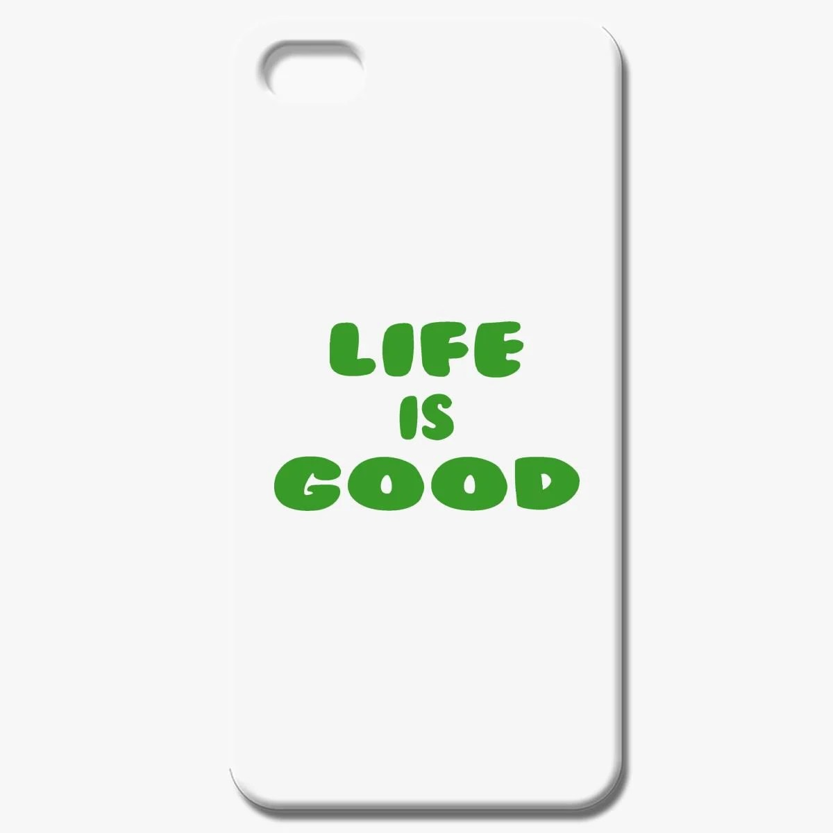 Life Is Good Iphone 7 Case
