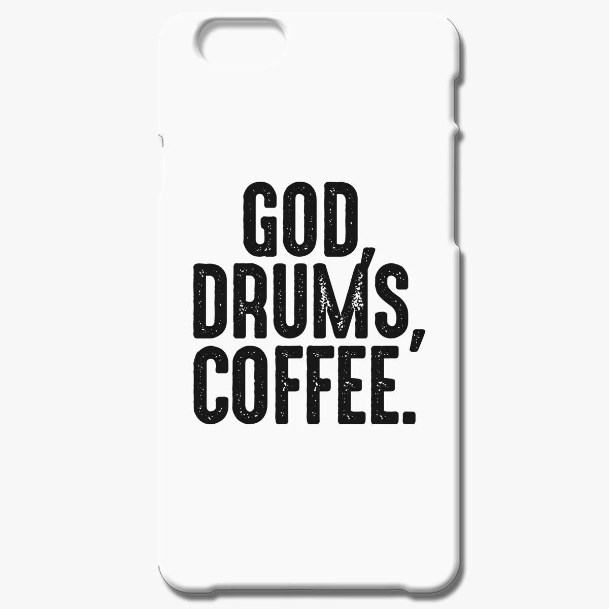 God Drums Coffee Iphone 6 6s Plus Case