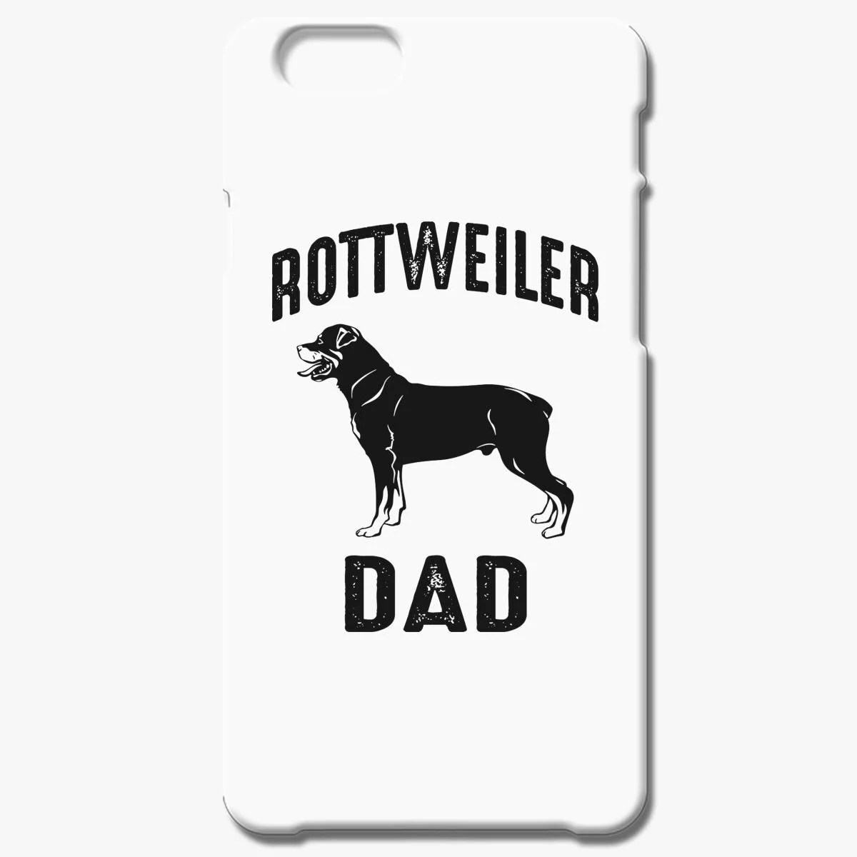 Rottweiler Dad Iphone 6 6s Case