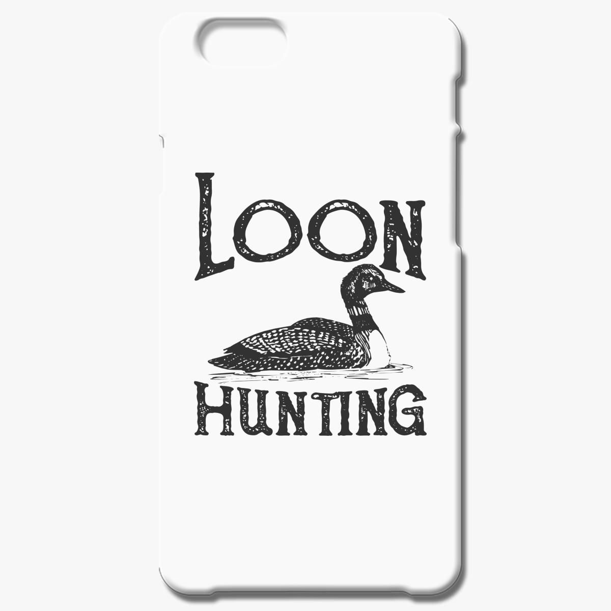 Loon Hunting T Shirt Iphone 6 6s Plus Case