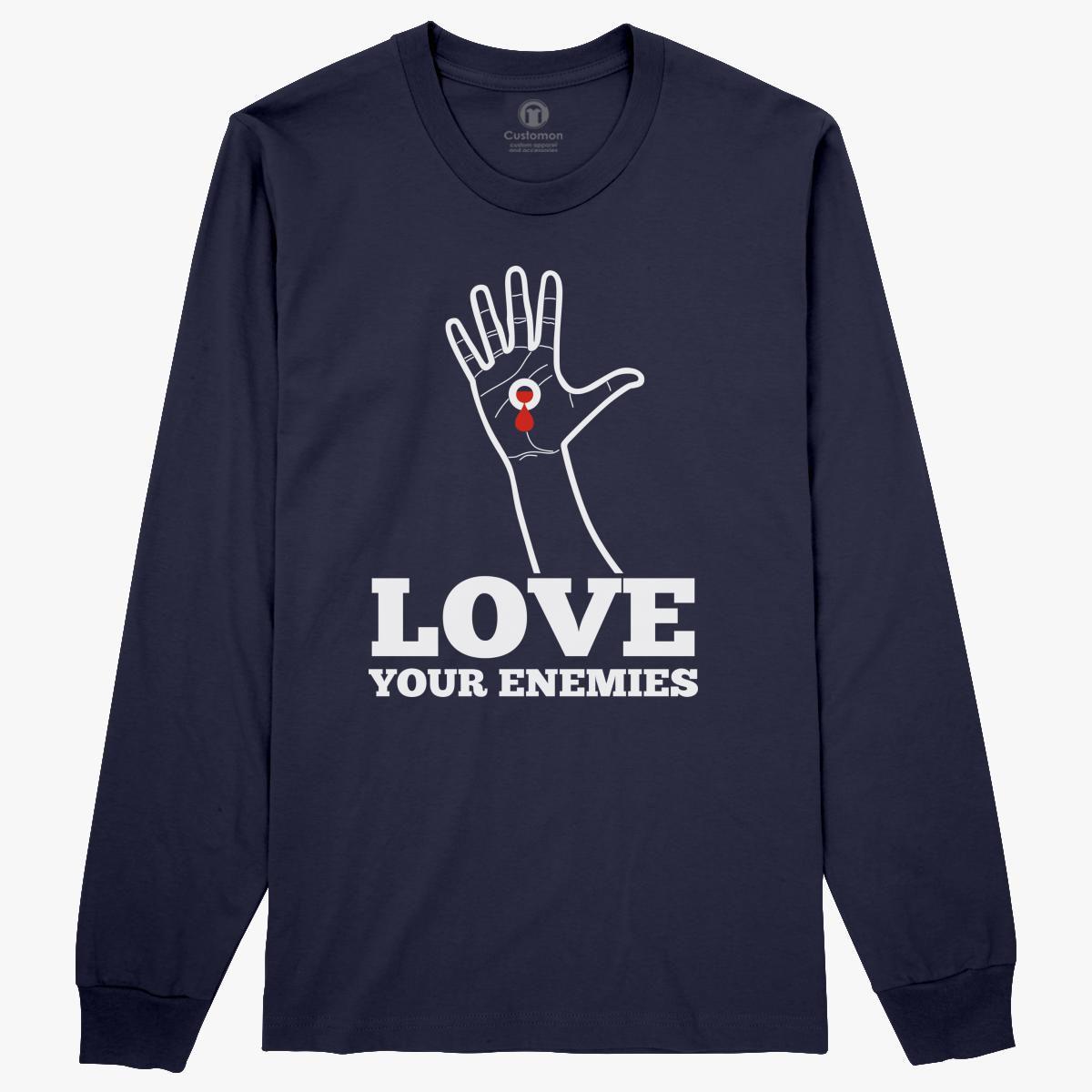 Love Your Enemies Long Sleeve T Shirt