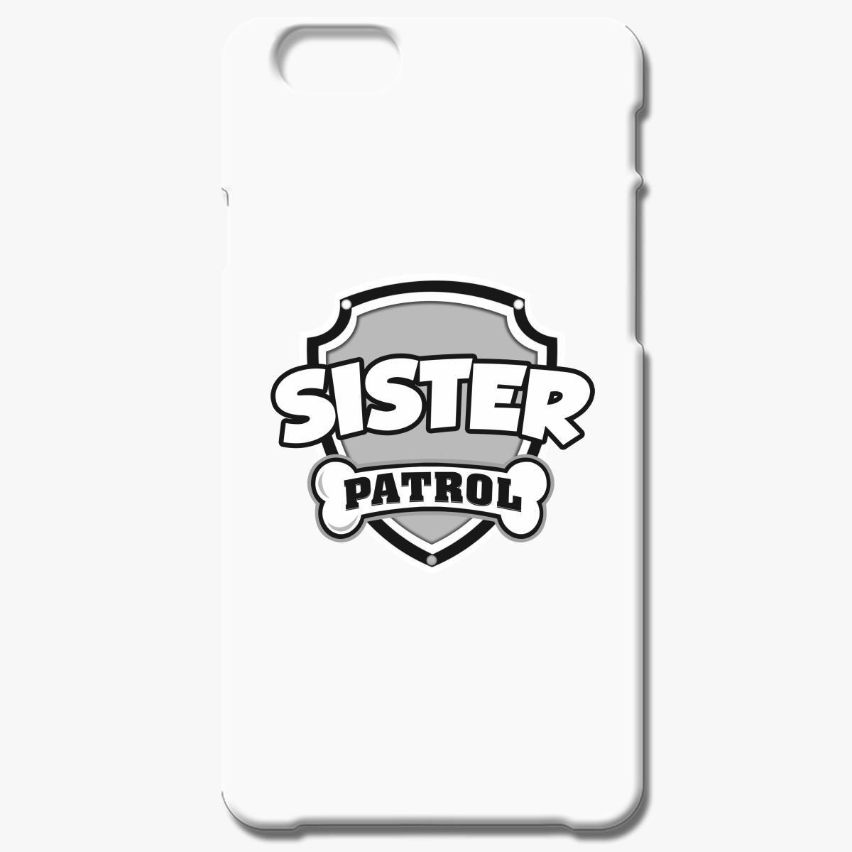 Sister Patrol Iphone 6 6s Case
