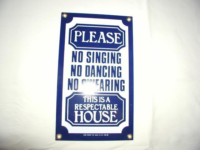 Please No Singing No Dancing No Swearing Steel Sign