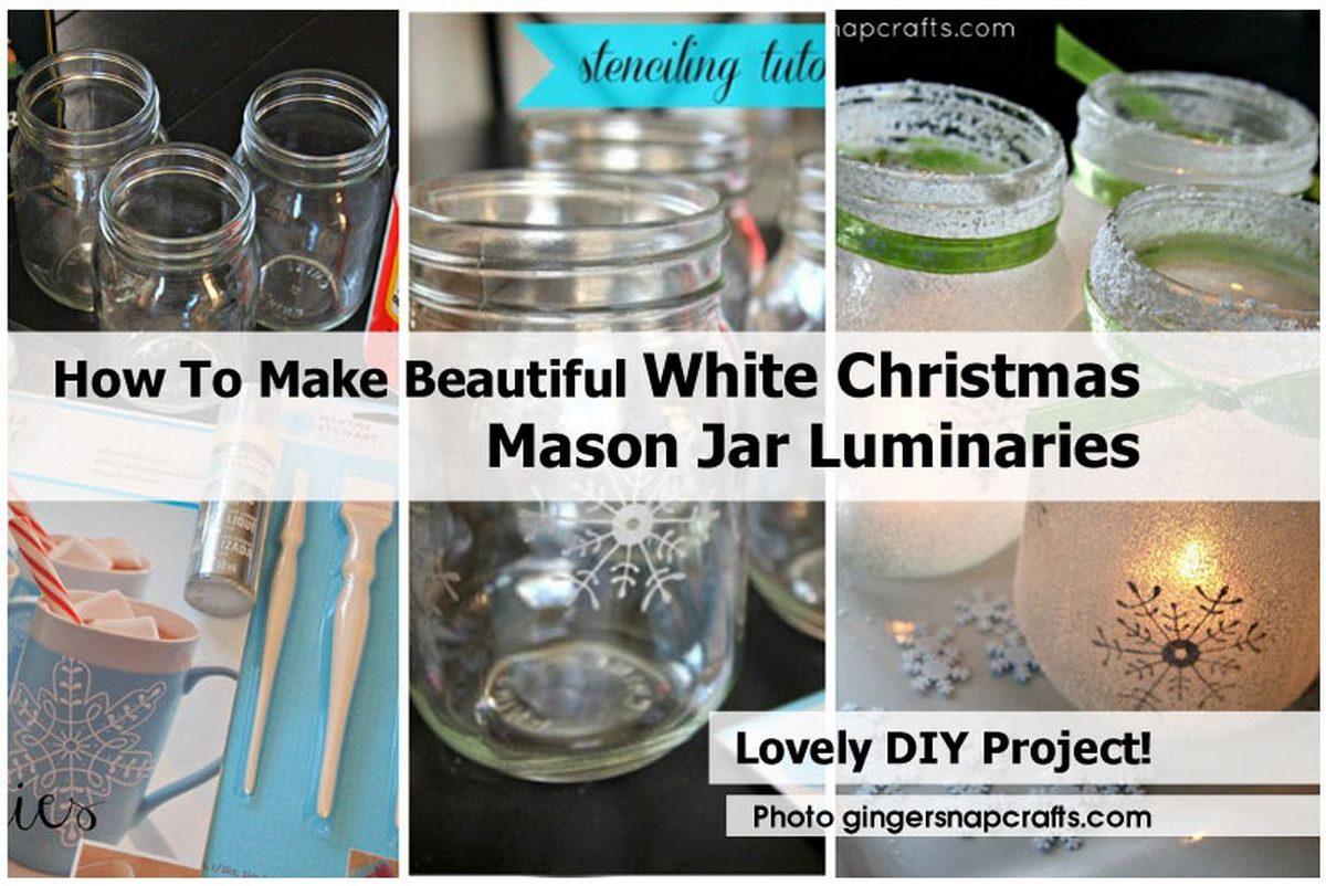 How To Make Beautiful White Christmas Mason Jar Luminaries