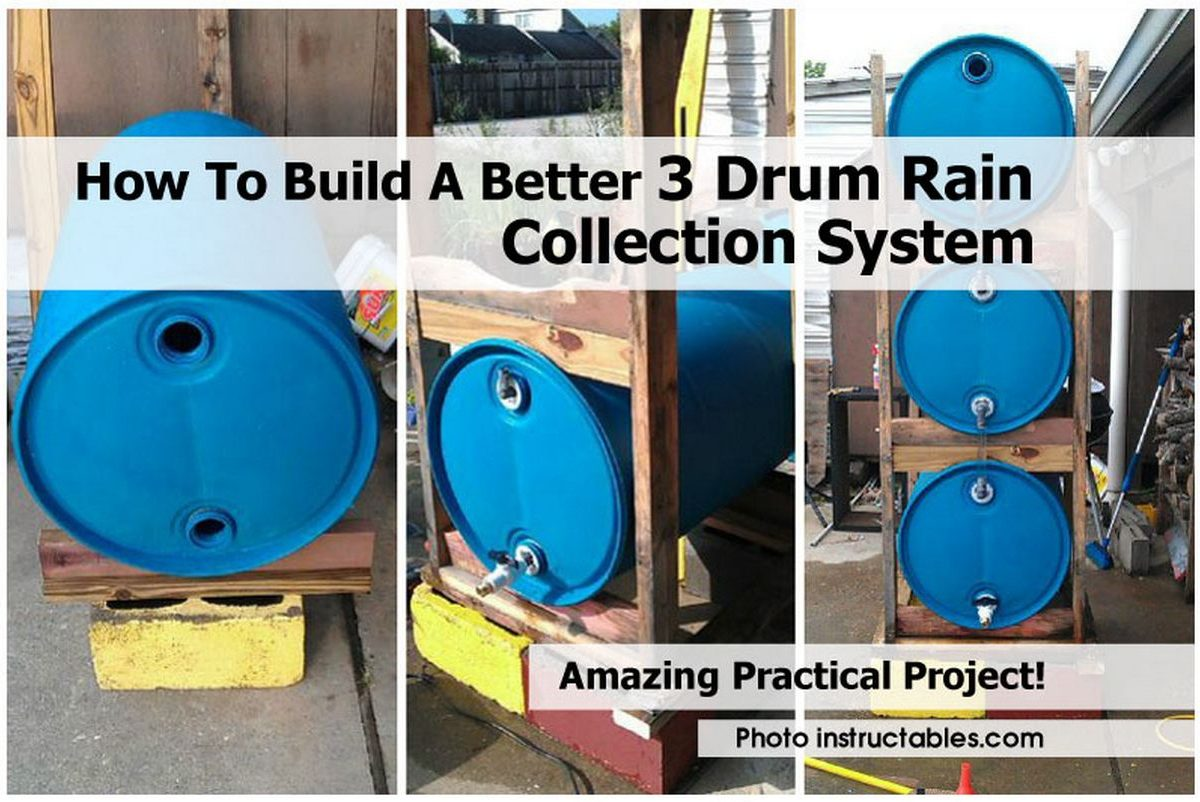 How To Build A Better 3 Drum Rain Collection System