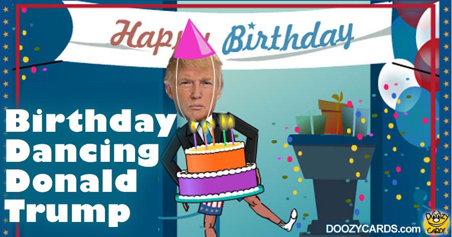 Birthday Dancing Donald Trump View The Popular Birthday