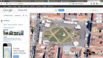 Google Maps 45 grade Timișoara - Piața Unirii