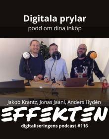 Digitala prylar i digitaliseringens podcast Effekten