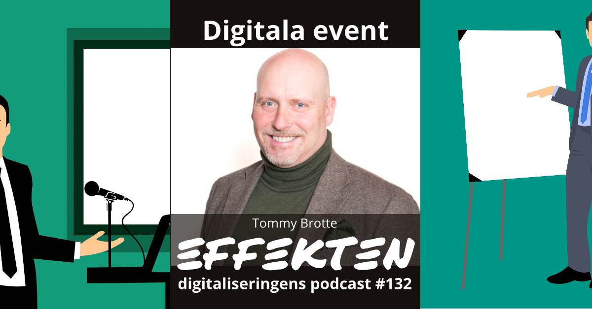 Digitala event. Tommy Brotte (#132)